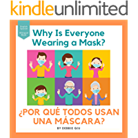 Why Is Everyone Wearing a Mask? ¿POR QUÉ TODOS USAN UNA MÁSCARA?: English-Spanish Bilingual Book (Spanish Edition)