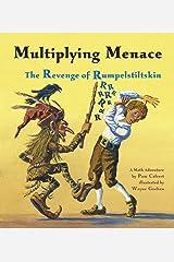 Multiplying Menace: The Revenge of Rumpelstiltskin (Charlesbridge Math Adventures) Paperback