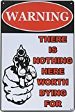 ERLOOD Warning There Is Nothing Here Worth Dying for Retro Vintage Bar Tin Sign 12x8 Inches