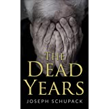 The Dead Years: Holocaust Memoirs (Holocaust Survivor Memoirs World War II Book 3)