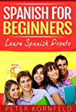 Spanish for Beginners: Learn Spanish Pronto (English Edition)