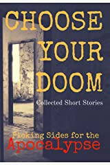 Choose Your Doom: Collected Short Stories (Picking Sides for the Apocalypse Book 1) Kindle Edition