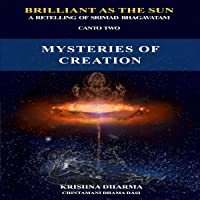 Brilliant as the Sun: A Retelling of Srimad Bhagavatam: Canto Two: Mysteries of Creation