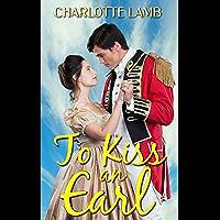 To Kiss An Earl: A Glorious, Spellbinding Historical Romance (English Edition)