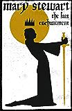 The Last Enchantment (Arthurian Saga Book 3)
