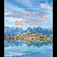 Trekking Beyond:Walk the world's epic trails
