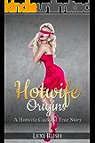 HOTWIFE ORIGINS: A Hotwife Cuckold True Story