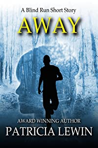 Away (Blind Run Prequel - Short Story)