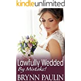 Lawfully Wedded By Mistake (The Law Trilogy: Beyond the Law Book 3)
