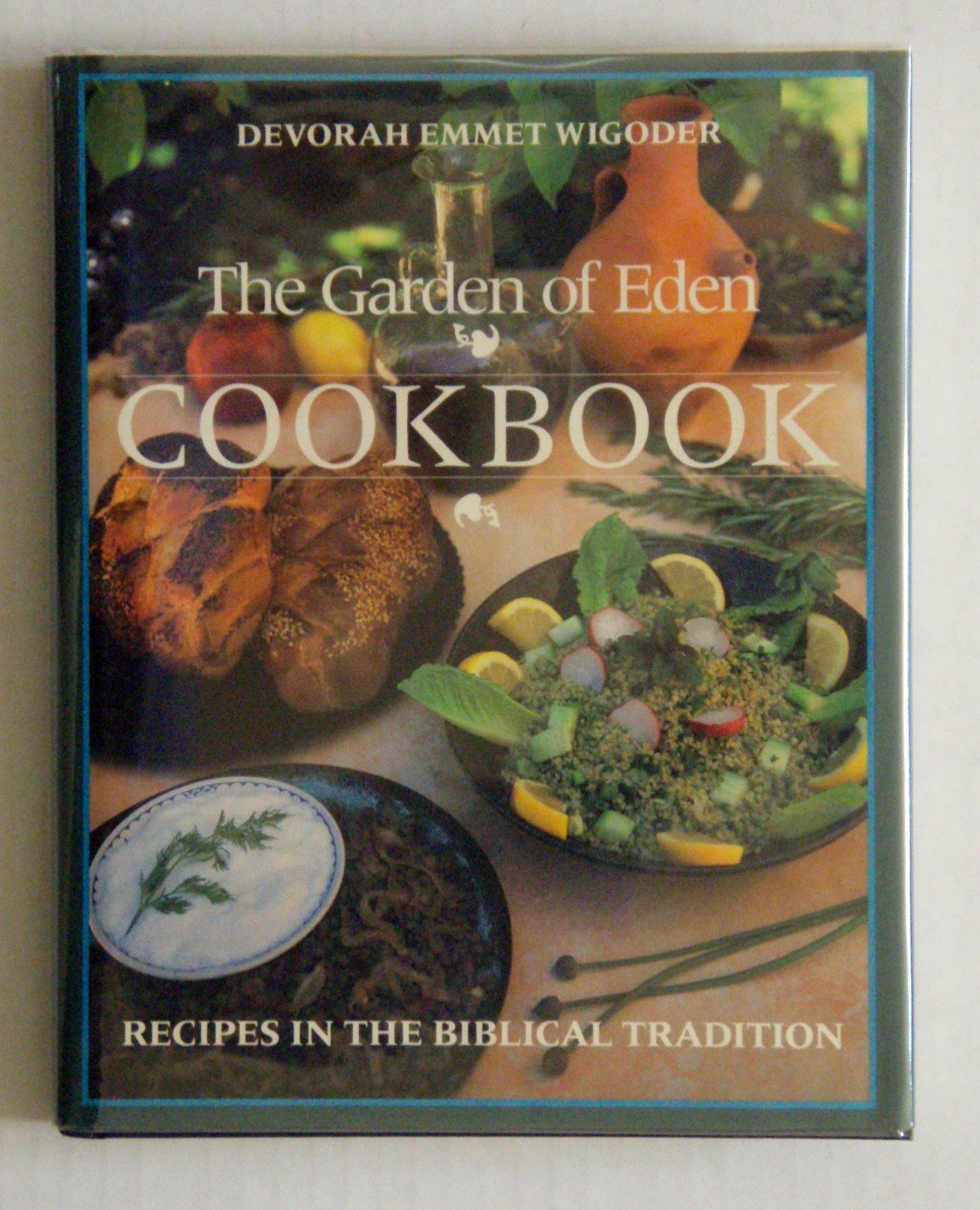 The Garden of Eden Cookbook: Recipes in the Biblical Tradition ...