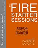 The Fire Starter Sessions: A Soulful + Practical
