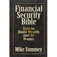 The Financial Security Bible: How to Build Wealth and Be Happy