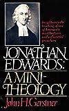 Jonathan Edwards: A Mini-Theology