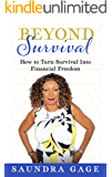 Beyond Survival: How To Turn Survival Into Financial Freedom