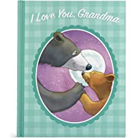 I Love You, Grandma: A Tale of Encouragement and Love between a Grandmother and her Child, Ages 3-6