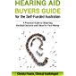 Hearing Aid Buyers Guide for the Self-Funded Australian: A Practical Guide to Obtaining the Best Outcome and Value for Your Money