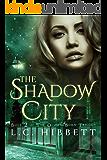 The Shadow City: A Dark Paranormal Fantasy (The Demon-Born Trilogy Book 2)