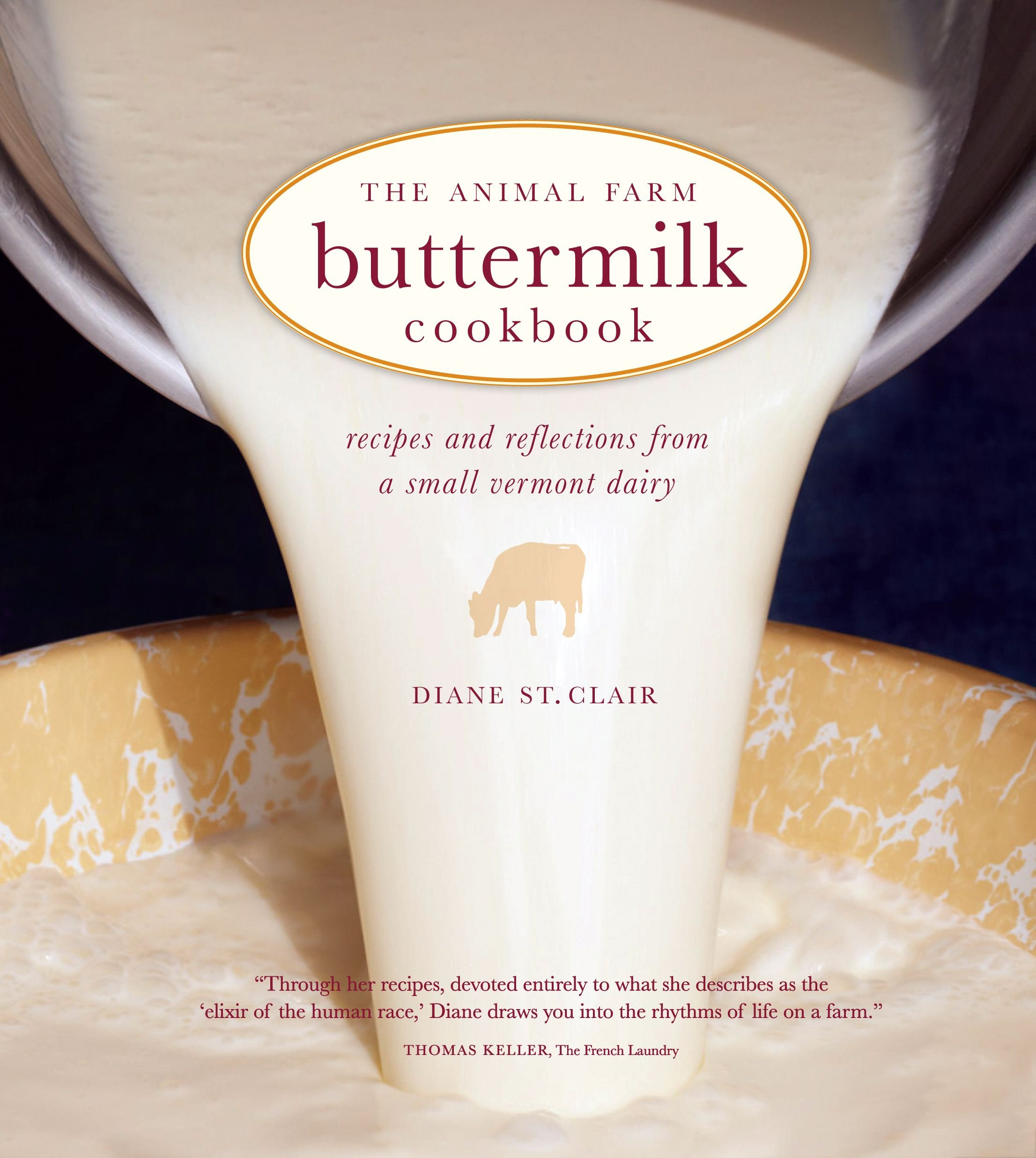 The Animal Farm Buttermilk Cookbook: Recipes and Reflections from a Small Vermont Dairy PDF