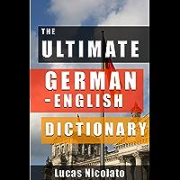 The Ultimate German-English Dictionary (English Edition)