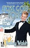 Stone Cold Foxe: A Skyler Foxe Mystery (The Skyler Foxe Mysteries Book 7)