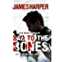 Bad To The Bones: An Evan Buckley Crime Thriller (Evan Buckley Thrillers Book 1)