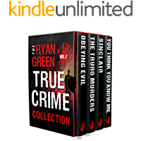 The Ryan Green True Crime Collection: Volume 2