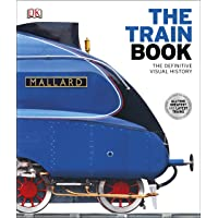 The Train Book. The Definitive Visual History (Dk)