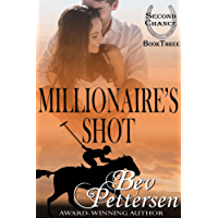 MILLIONAIRE'S SHOT (Second Chance Book 3)
