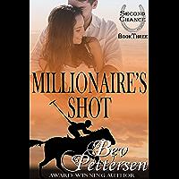 MILLIONAIRE'S SHOT (Second Chance Romance Series Book 3)