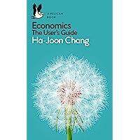 Economics: The User's Guide: A Pelican Introduction (Pelican Books)