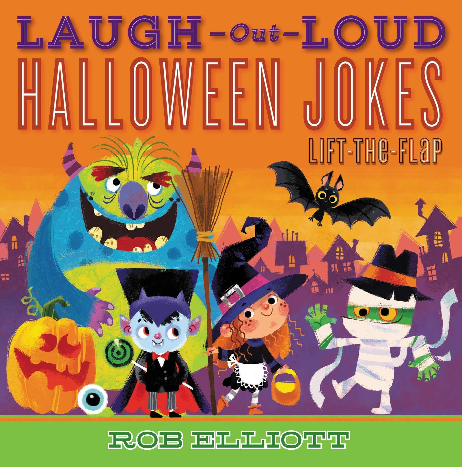 Laugh Out Loud Halloween Jokes Lift The Flap Rob Elliott