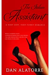The Italian Assistant: a very funny, very sexy, romance Kindle Edition