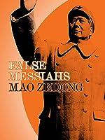 False Messiahs - Mao Zedong