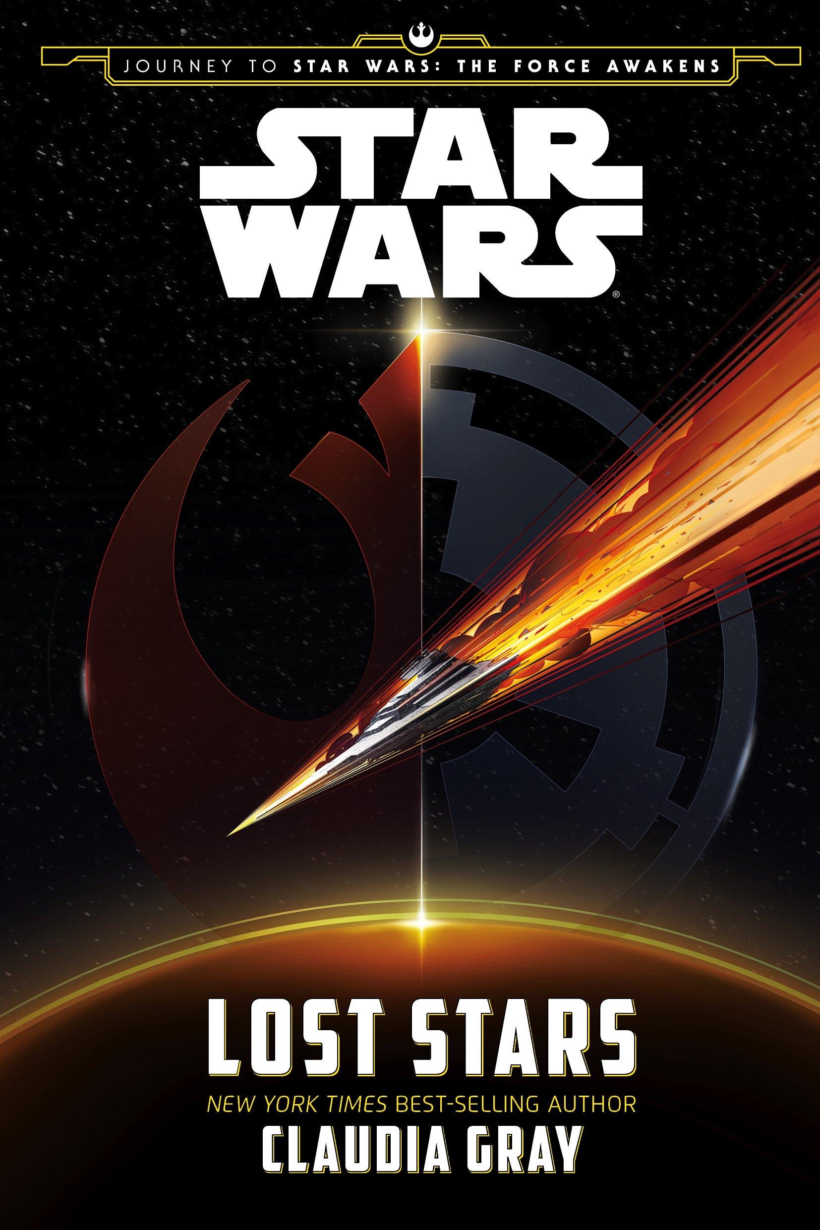 Lost Stars (Journey to Star Wars: The Force Awakens): Gray, Claudia: 9781405277884: Amazon.com: Books