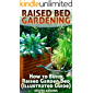 Raised Bed Gardening: How to Build Raised Garden Bed (Illustrated Guide): (Vegetable Gardening, Farming, Homesteading) (English Edition)