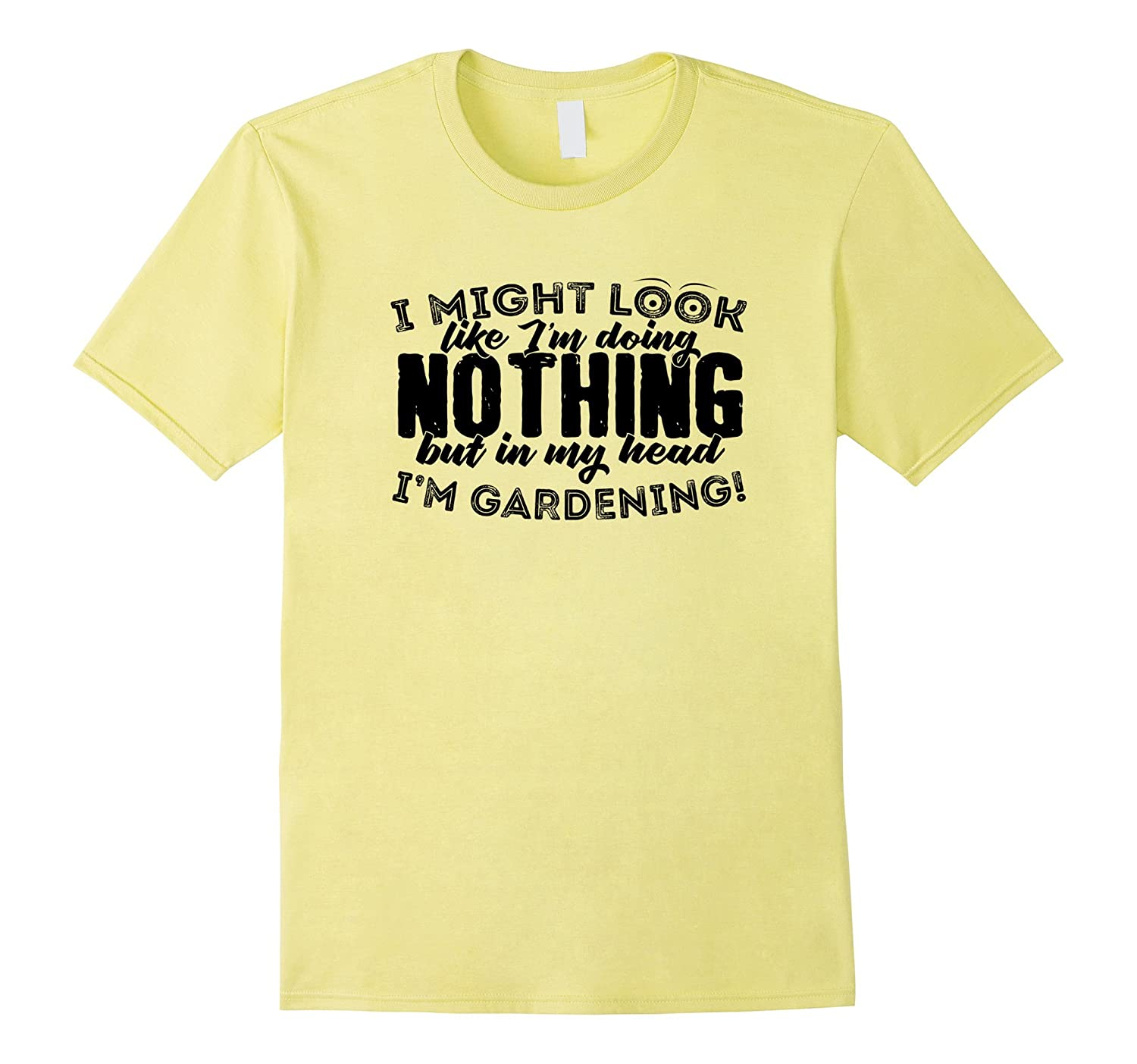 Funny T Shirt for a Gardener - In my head Im Gardening-TD