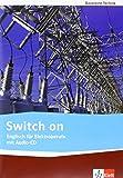 Switch on: Englisch für Elektroberufe. Lehr-/Arbeitsbuch mit Audio-CD (Bausteine Technik)