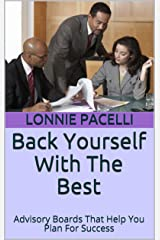 Back Yourself With The Best: Advisory Boards That Help You Plan For Success (The Leadership Made Simple Series Book 5) Kindle Edition