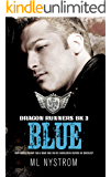 Blue: Motorcycle Club Romance (Dragon Runners Book 3)