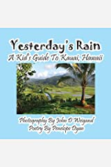 Yesterday's Rain --- A Kid's Guide to Kauai, Hawaii Paperback