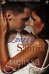 Loving A Santini (The Santinis Book 11) Kindle Edition