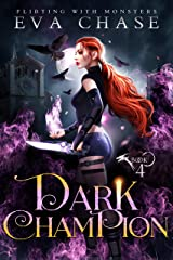 Dark Champion (Flirting with Monsters Book 4) Kindle Edition