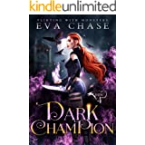 Dark Champion (Flirting with Monsters Book 4)