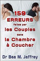159 Erreurs Faites Par Les Couples Dans La Chambre A Coucher: Et Comment Les Eviter (French Edition) Kindle Edition