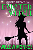 Evicted Witch (Jagged Grove Book 3)