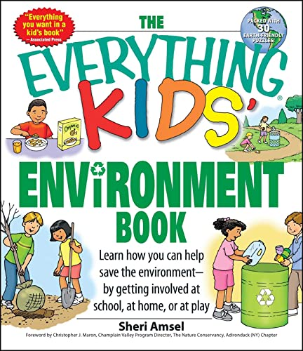 The Everything Kids' Environment Book: Learn how you can help the environment-by getting involved at school; at home; or at play