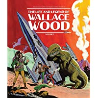 The Life And Legend Of Wallace Wood: 1