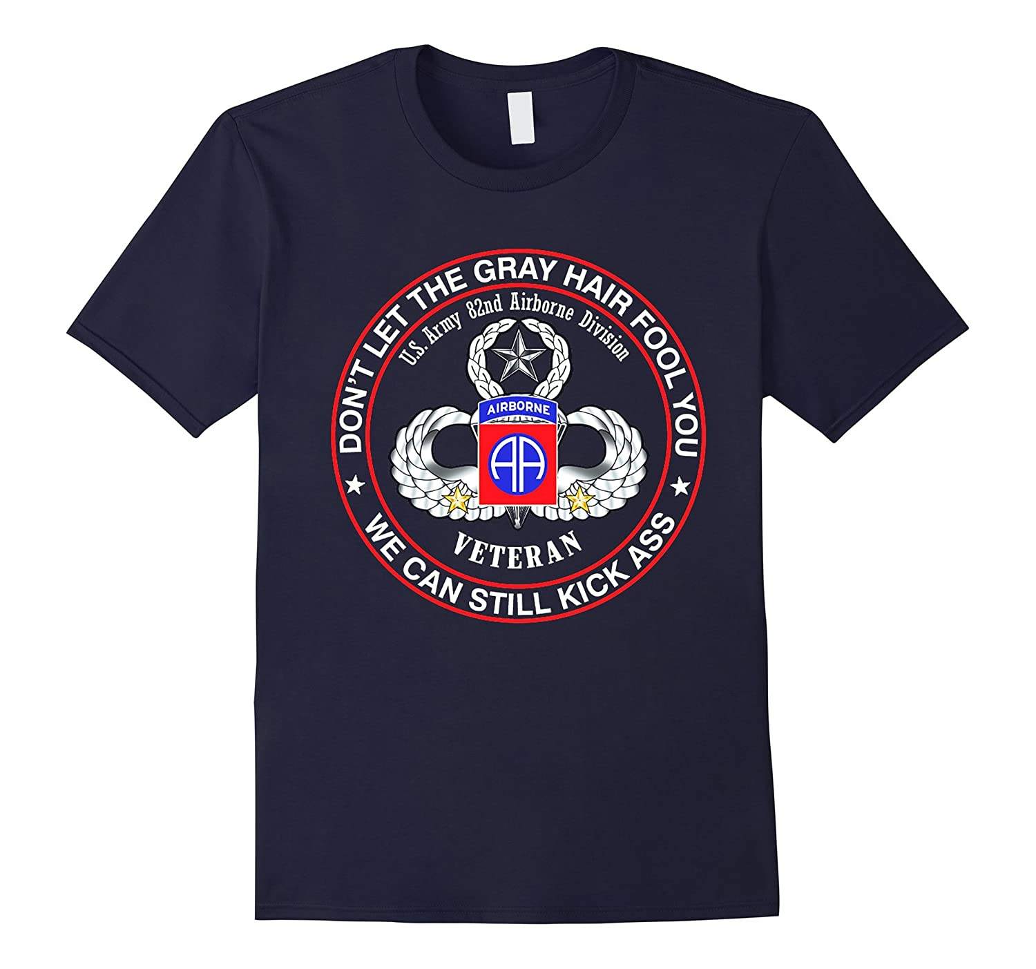 82nd Airborne Division Veteran - Dont Let The Gray Hair Tee-PL