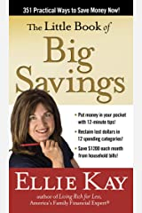 The Little Book of Big Savings: 351 Practical Ways to Save Money Now Kindle Edition