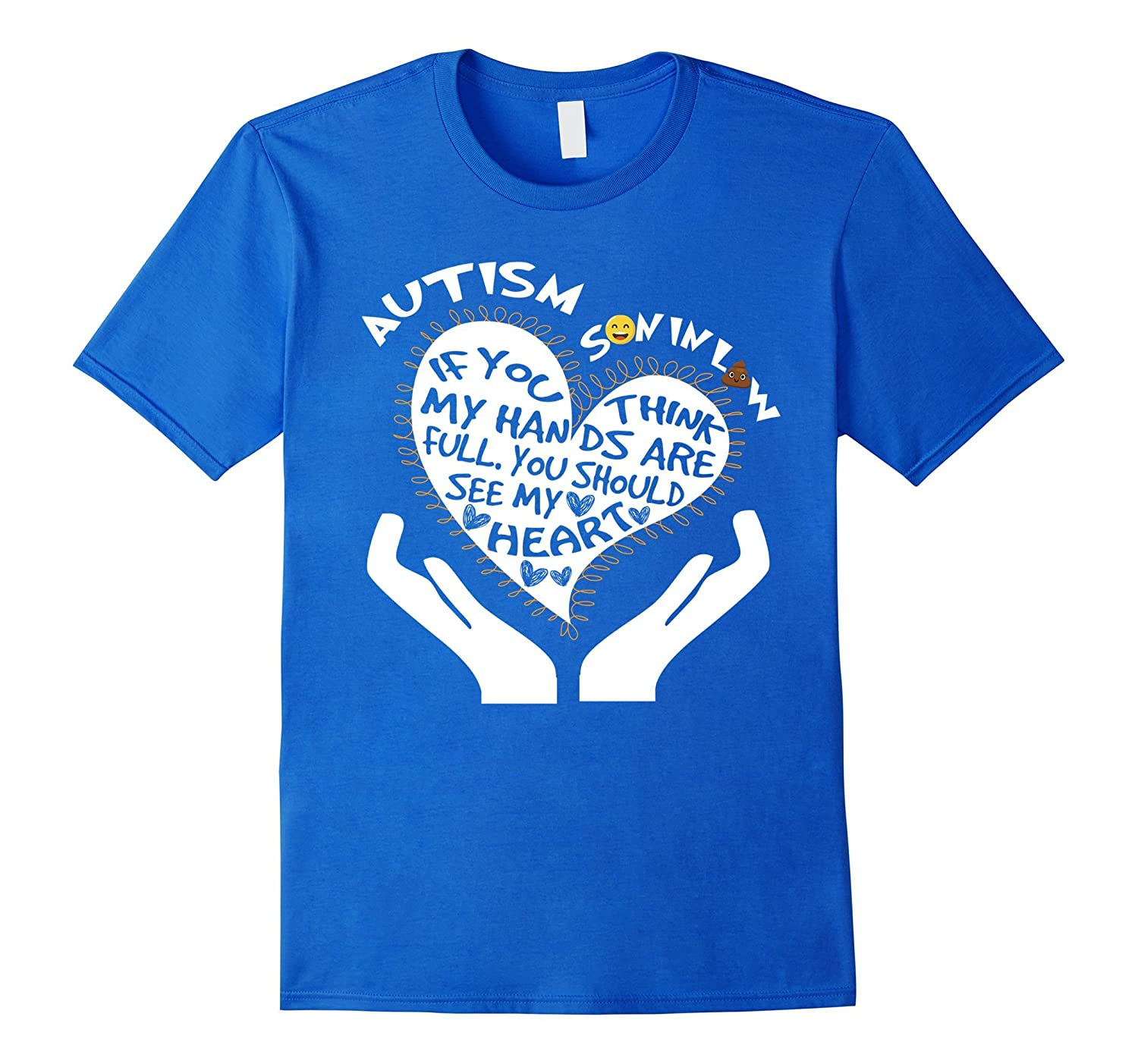Autism Son In Law If You Think My Heart Are Full T-Shirt